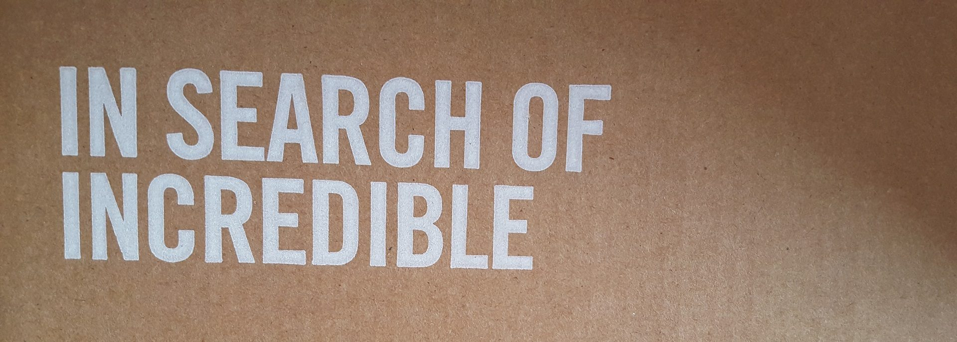 In Search of Incredible