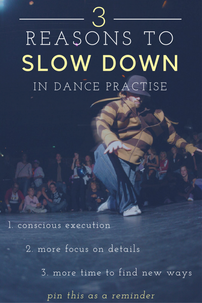 B-Boy dancing with text overlay about 3 reasons to slow down in dance practise
