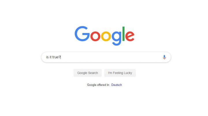 "Google search mask with the text: ""is it true?"""