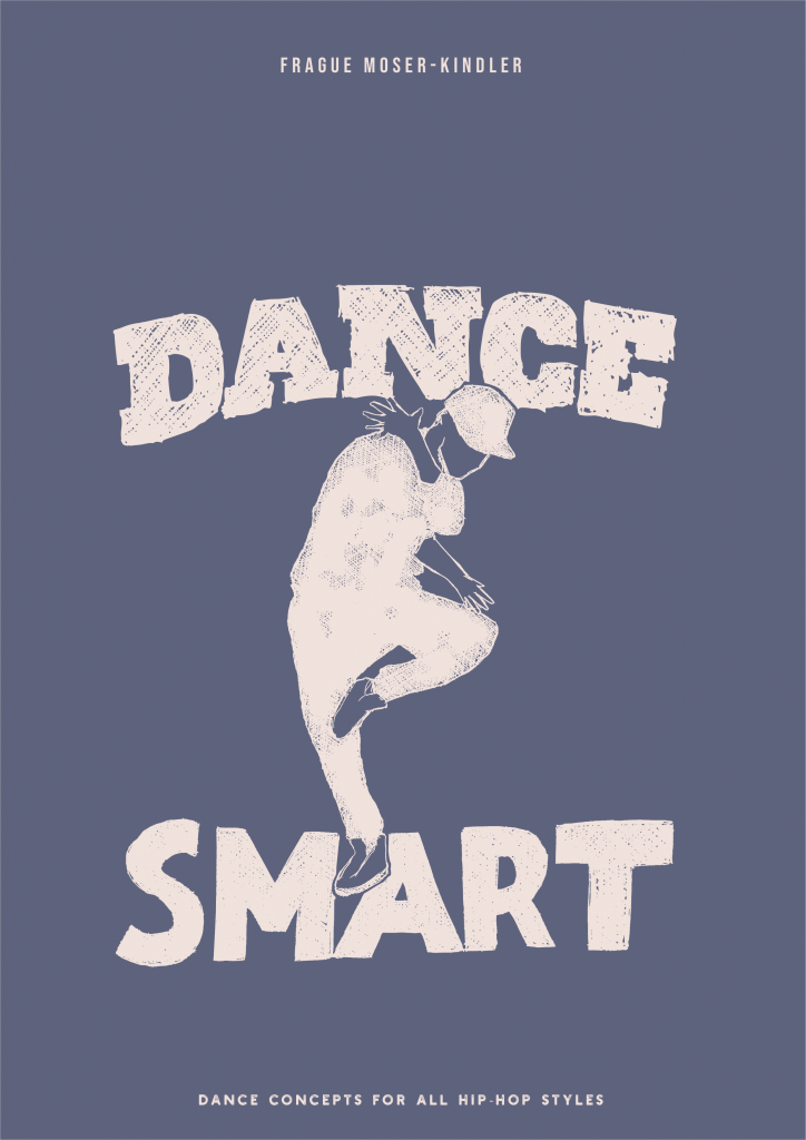 Dance Smart - Concepts for all Hip Hop Styles is now available