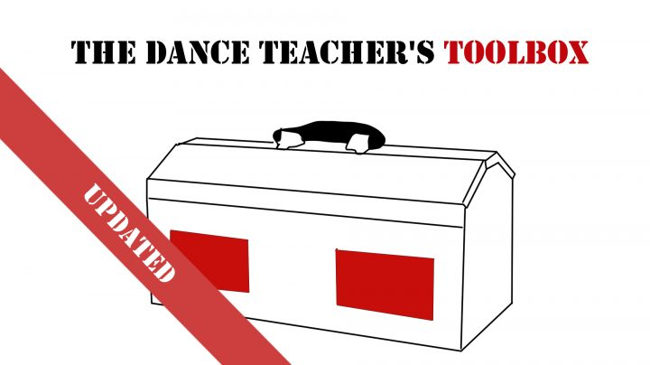 The Dance Teacher's Toolbox: a collection of tools for teaching dance