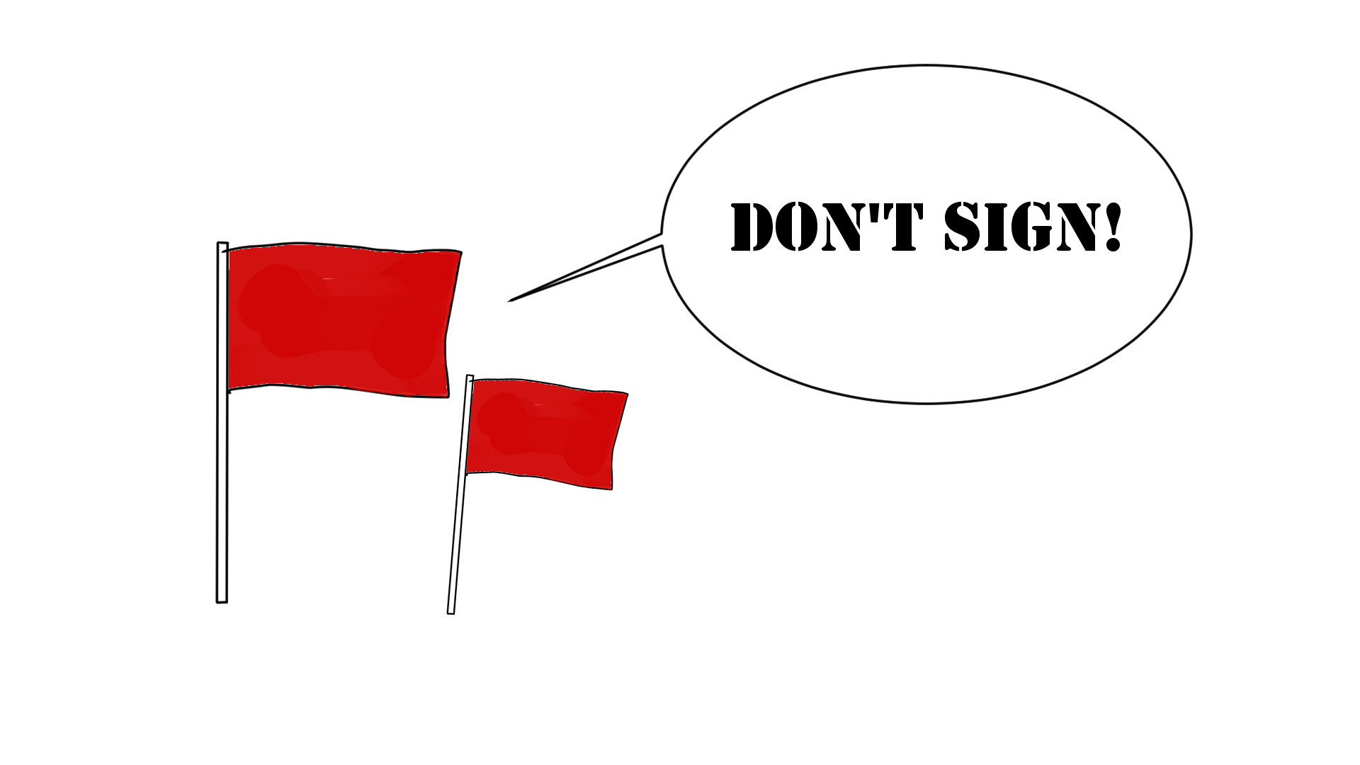 A red flag that warns you about signing the contract.